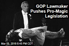 GOP Lawmaker Pushes Pro-Magic Legislation