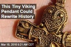 This Tiny Viking Pendant Could Rewrite History