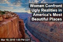 Women Confront Ugly Realities in America's Most Beautiful Places