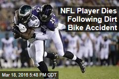 NFL Player Dies Following Dirt Bike Accident