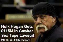Hulk Hogan Gets $115M in Gawker Sex Tape Lawsuit
