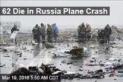 62 Die in Russia Plane Crash
