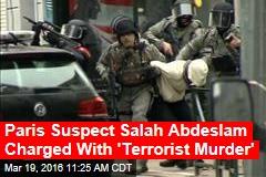 Paris Suspect Salah Abdeslam Charged With 'Terrorist Murder'