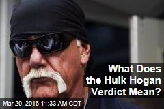 What Does the Hulk Hogan Verdict Mean?