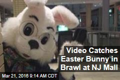 Video Catches Easter Bunny in Brawl at NJ Mall