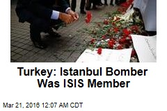Turkey: Istanbul Bomber Was ISIS Member