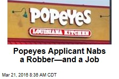 Popeyes Applicant Nabs a Robber—and a Job