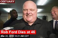 Rob Ford Dies at 46