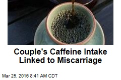 Couple's Caffeine Intake Linked to Miscarriage