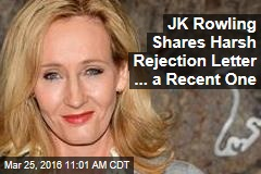 JK Rowling Shares Harsh Rejection Letter ... a Recent One