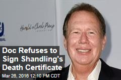Doc Refuses to Sign Shandling's Death Certificate