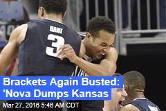 Brackets Again Busted: 'Nova Dumps Kansas