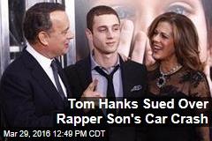 Tom Hanks Sued Over Rapper Son's Car Crash