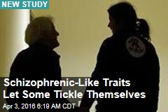 Schizophrenic-Like Traits Let Some Tickle Themselves