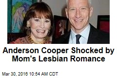 Anderson Cooper Shocked by Mom's Lesbian Romance