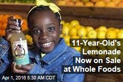 11-Year-Old's Lemonade Now on Sale at Whole Foods