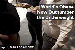 World's Obese Now Outnumber the Underweight
