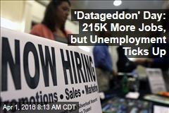 'Datageddon' Day: 215K More Jobs, but Unemployment Ticks Up
