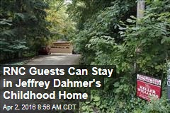 RNC Guests Can Stay in Jeffrey Dahmer's Childhood Home