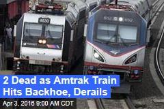 Amtrak Train Hits Backhoe, Derails