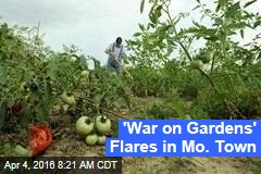 'War on Gardens' Flares in Mo. Town