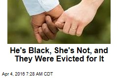 He's Black, She's Not, and They Were Evicted for It