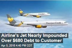 Airline Nearly Has $10M Jet Impounded Over $680 Debt