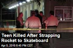 Teen Killed After Strapping Rocket to Skateboard