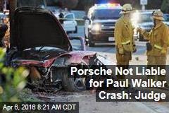 Porsche Not Liable for Paul Walker Crash: Judge