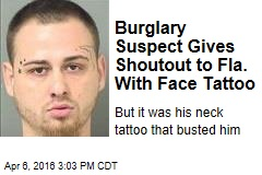 Burglary Suspect Gives Shoutout to Fla. With Face Tattoo