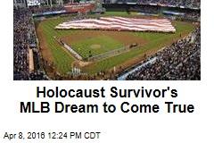 Holocaust Survivor's MLB Dream to Come True