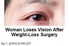 Woman Loses Vision After Weight-Loss Surgery