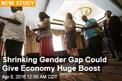 Shrinking Gender Gap Could Give Economy Huge Boost
