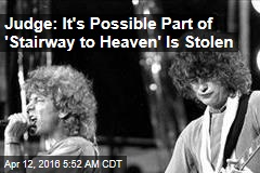 Judge: It's Possible Part of 'Stairway to Heaven' Is Stolen