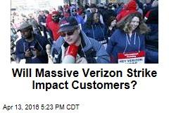 Will Massive Verizon Strike Impact Customers?