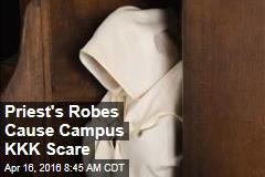 Priest's Robes Cause Campus KKK Scare