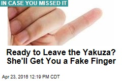 Ready to Leave the Yakuza? She'll Get You a Fake Finger