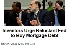 Investors Urge Reluctant Fed to Buy Mortgage Debt