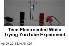 Teen Electrocuted While Trying YouTube Experiment