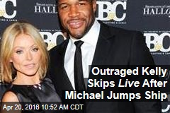 Outraged Kelly Skips Live After Michael Jumps Ship