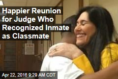 Happier Reunion for Judge Who Recognized Inmate as Classmate