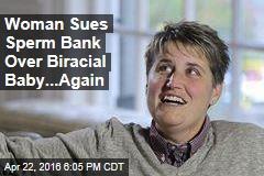 Woman Sues Sperm Bank Over Biracial Baby...Again