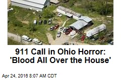 911 Call in Ohio Horror: 'Blood All Over the House'