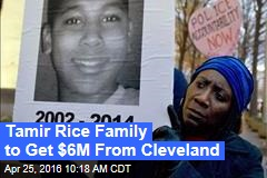 Tamir Rice Family to Get $6M From Cleveland