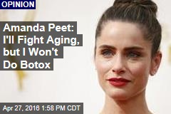 Amanda Peet: I'll Fight Aging, but I Won't Do Botox