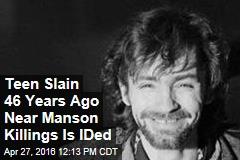 Teen Slain 46 Years Ago Near Manson Killings Is IDed