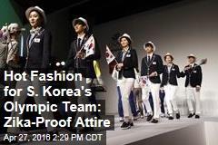 Hot Fashion for S. Korea's Olympic Team: Zika-Proof Attire