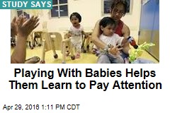 Playing With Babies Helps Them Learn to Pay Attention