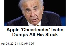 Apple 'Cheerleader' Icahn Dumps All His Stock