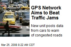 GPS Network Aims to Beat Traffic Jams